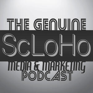 The Genuine ScLoHo Media & Marketing Podcast