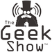 The Geek Show Podcast Network