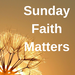 Sunday Faith Matters