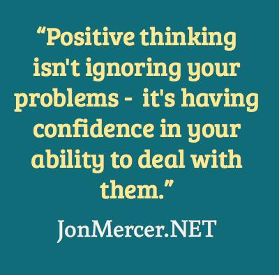 positive-thinking-isnt-ignoring-your-problems-its-having-confidence