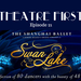 Theatre First Ep 21 Shanghai Ballet s Swan Lake AB HQ