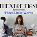 Theatre First Ep 22 Three Little Words AB HQ