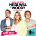 Heidi, Will and Woody: Hey Neighbourino!