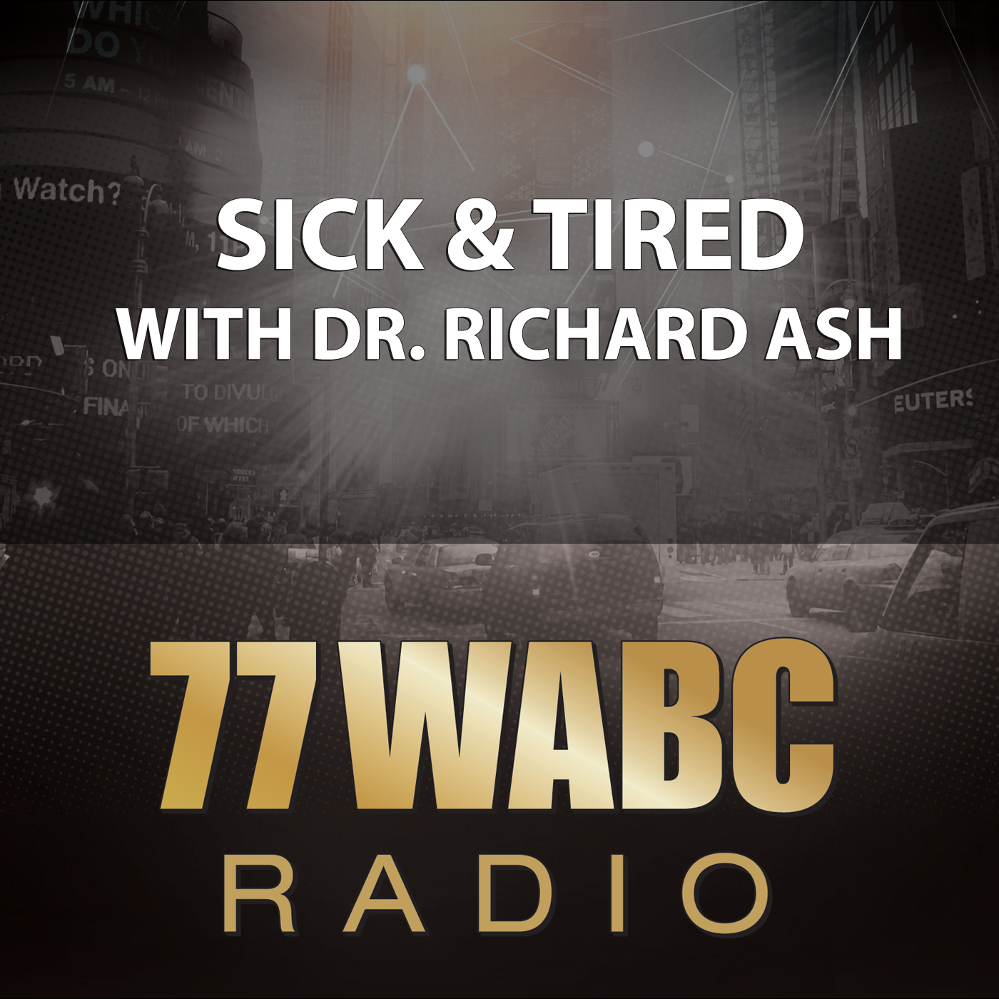 Sick & Tired with Dr. Richard Ash, MD on 77 WABC Radio