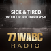 77 WABC Radio: The All New Sick & Tired of Being Sick & Tired