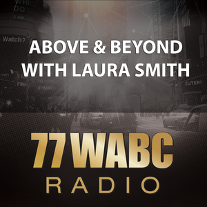 77 WABC Radio: Above & Beyond with Laura Smith
