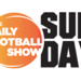 Daily Football Show Sunday