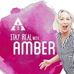 Stay Real With Amber