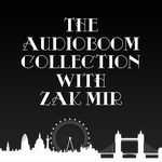 The audioBoom Collection With Zak Mir