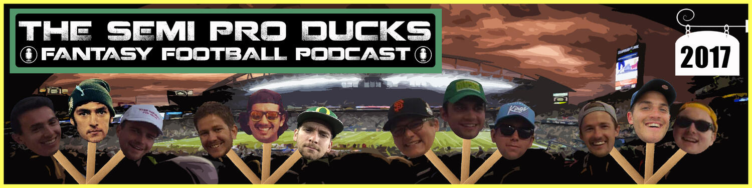 Semi Pro Ducks Fantasy Football Podcast
