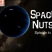 Space Nuts Ep 61 AB HQ