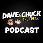 Dave & Chuck the Freak Podcast