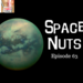 Space Nuts Episode 63 AB HQ