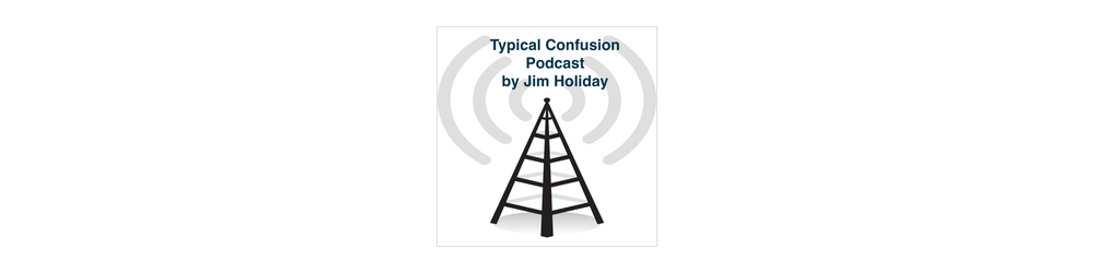 Typical Confusion PodCast