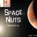 Space Nuts Ep 69 AB HQ