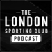 The London Sporting Club Podcast
