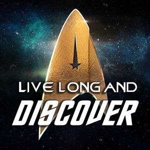 Live Long and Discover - A Star Trek: Discovery Podcast