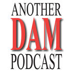 Another DAM Podcast