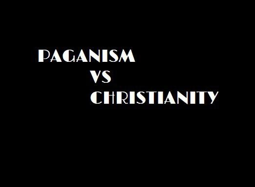 17: Paganism VS Christianity