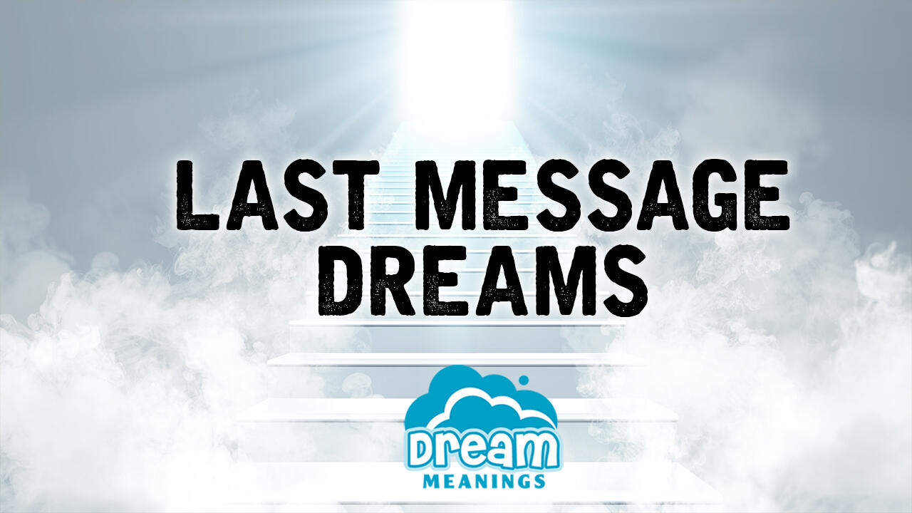 Last Message Dreams | Dream Meanings Podcast