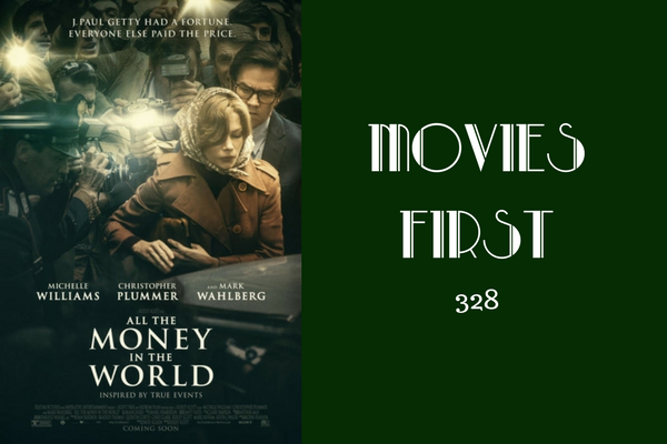 328: All The Money In The World - Movies First with Alex First