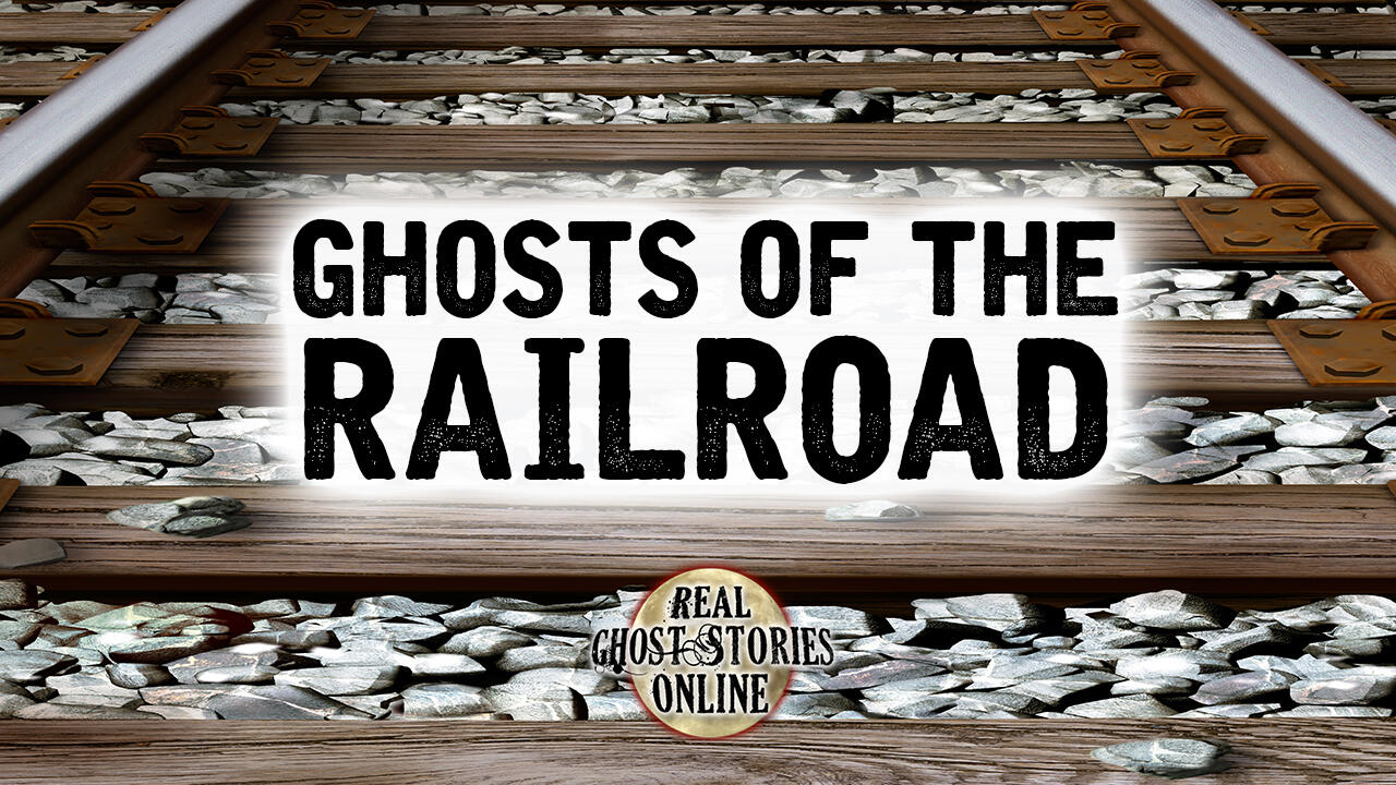 Ghosts Of The Railroad | Haunted, Paranormal, Supernatural