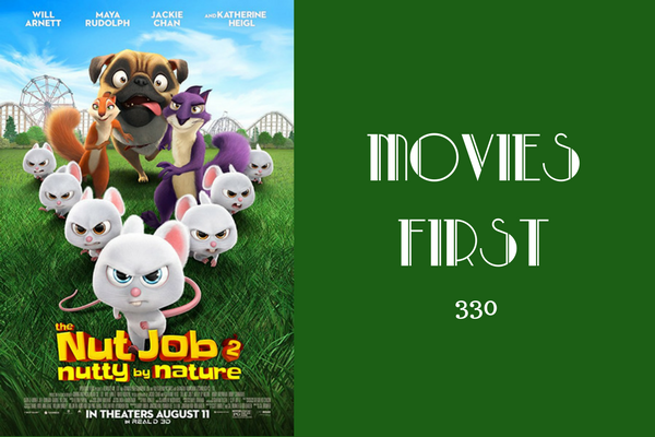 330: Nut Job 2: Nutty By Nature - Movies First with Alex First