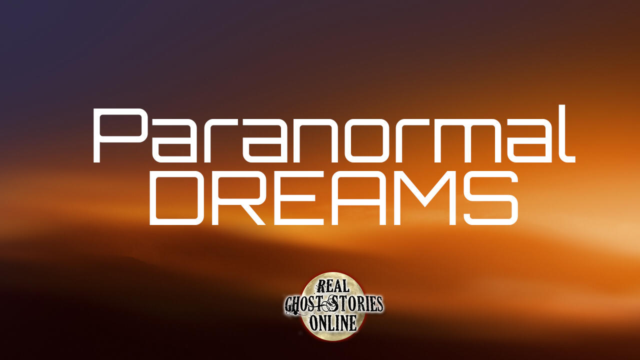 Paranormal Dreams | Haunted, Paranormal, Supernatural