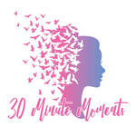 30 Minute Moments