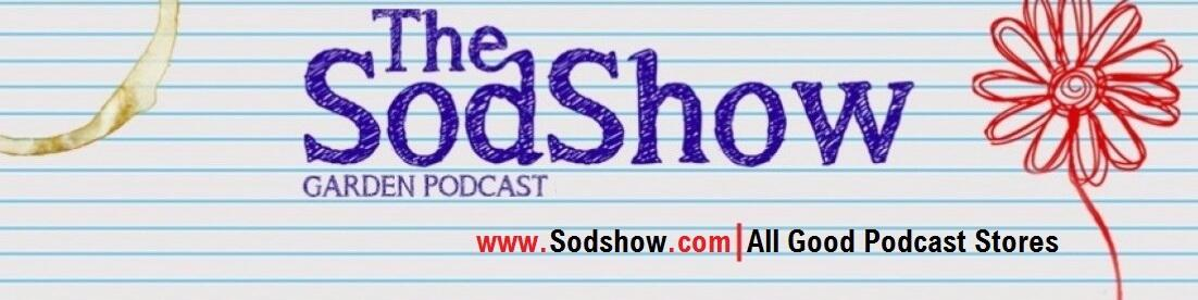 The Sodshow, Garden Podcast - Sod Show