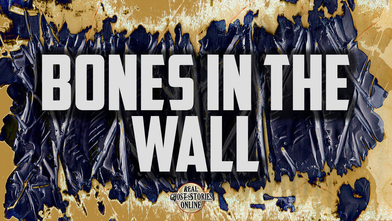 Bones In The Wall | Haunted, Paranormal, Supernatural