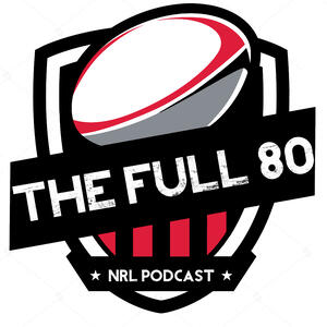The Full 80 NRL Podcast