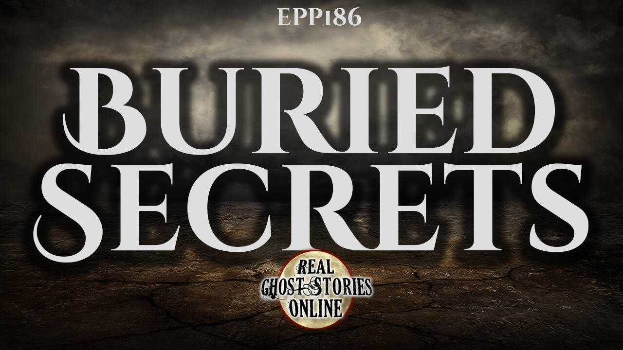 Buried Secrets | Haunted, Paranormal, Supernatural