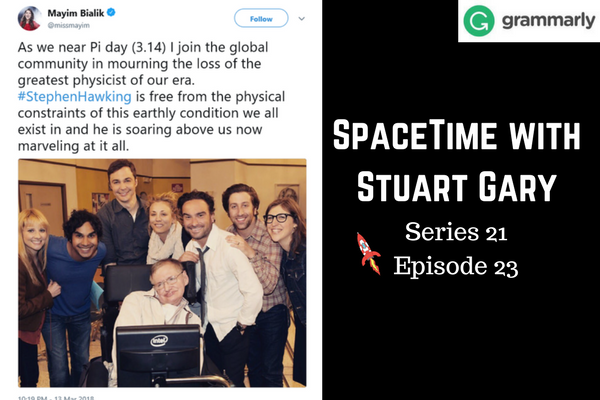 23: Steven Hawking's passing  - SpaceTime with Stuart Gary Series 21 Episode 23