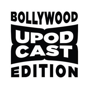 Upodcast- Bollywood Edition