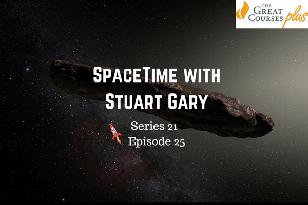 25: Alien asteroid likely came from a binary star system - SpaceTime with Stuart Gary Series 21 Episode 25