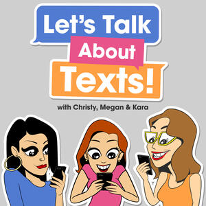 Let's Talk About Texts!