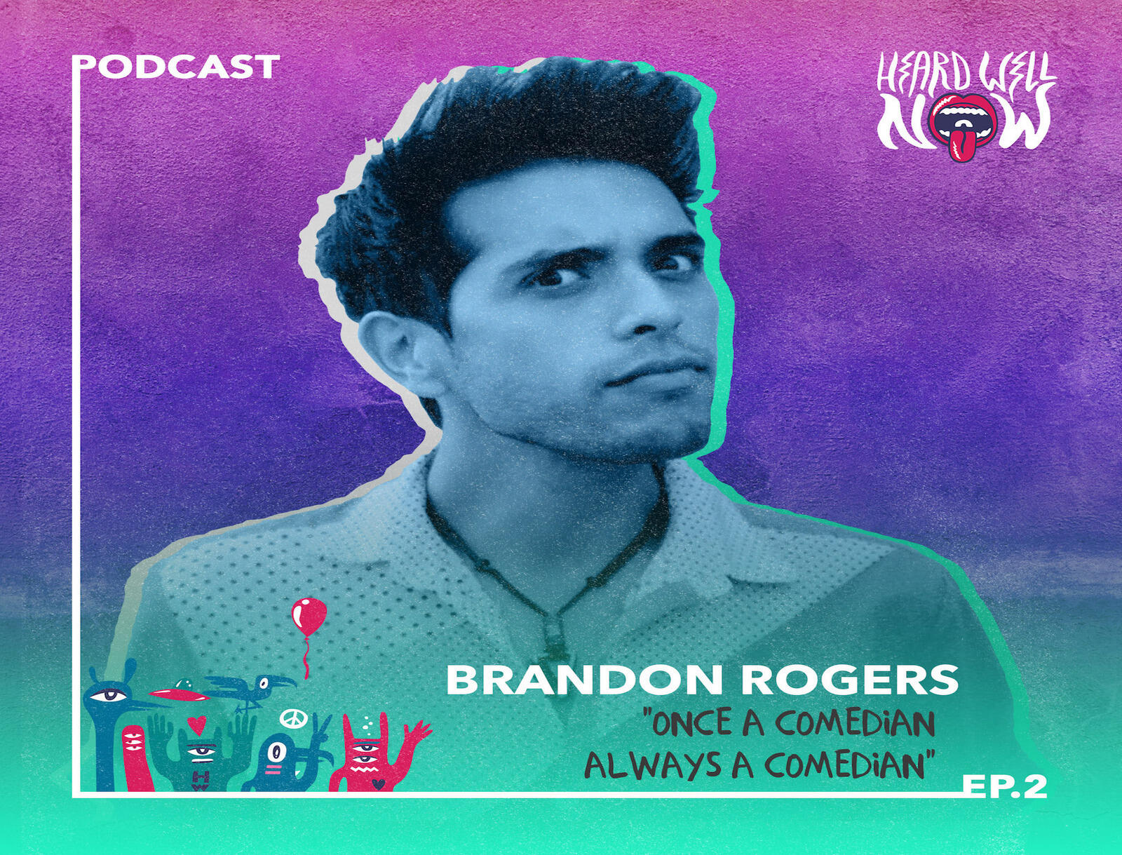2: Brandon Rogers - Once a Comedian, Always a Comedian | Episode 2