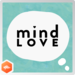 Mind Love - Modern Mindfulness for Happiness, Health and Success