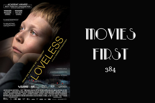 384: Loveless (Russian) - Movies First with Alex First