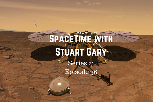 36: NASA InSight mission blasts off - SpaceTime with Stuart Gary Series 21 Episode 36
