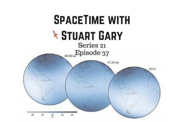 37: Earth's magnetic field unlikely to flip anytime soon - SpaceTime with Stuart Gary S21E37 - The Astronomy Podcast