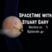 SpaceTime with Stuart Gary S21E40 AB HQ