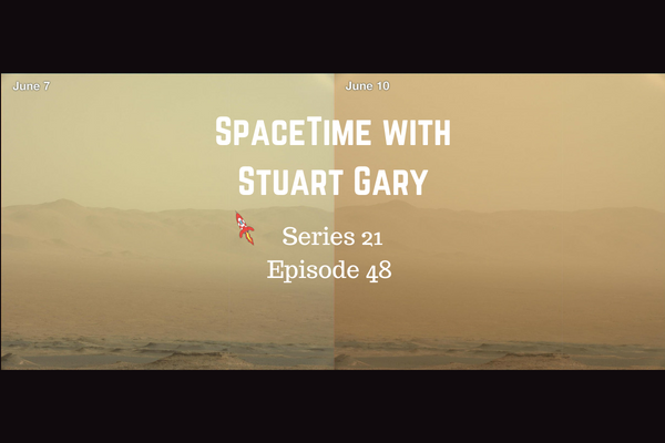 48: Big Martian Dust Storm - SpaceTime with Stuart Gary Series 21 Episode 48