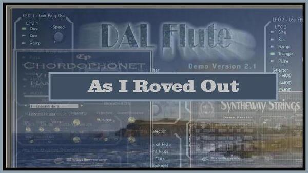 As I Roved Out - Irish Traditional DAL Flute Syntheway Strings Chordophonet Virtual Harp VST Plugins Software