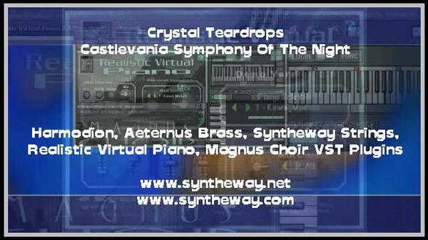 Crystal Teardrops Castlevania Symphony Of The Night Harmodion A Brass Syntheway Strings Virtual Piano Magnus Choir VST Plugins Win Mac OSX