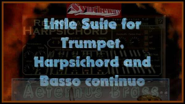 Little Suite for Trumpet Harpsichord Bass Wilhelm Friedemann Bach RetroMagix Aeternus Brass Syntheway Strings VST Plugins Win Mac OSX