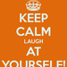 keep-calm-laugh-at-yourself