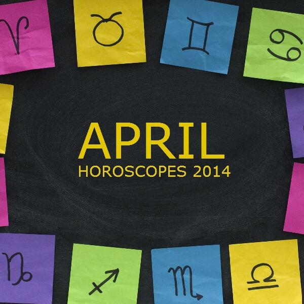 Monthly Horoscopes APRIL 2014
