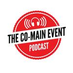 The Co-Main Event Podcast